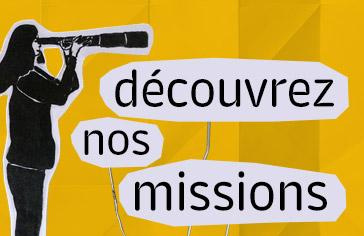 Découvrez nos missions