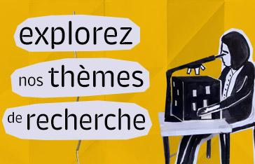 Explorez nos thèmes de recherche